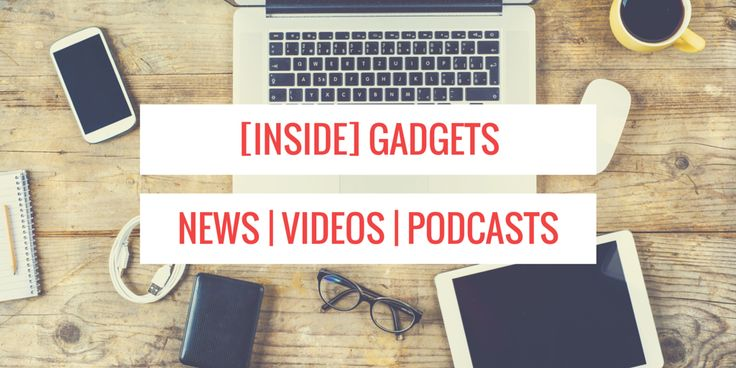 Inside Gadgets is a news app dedicated all things gadgets. It curates the top gadgets news, videos and podcasts every day. Download it here for iOS: https://itunes.apple.com/us/app/inside-gadgets/id994325918?mt=8