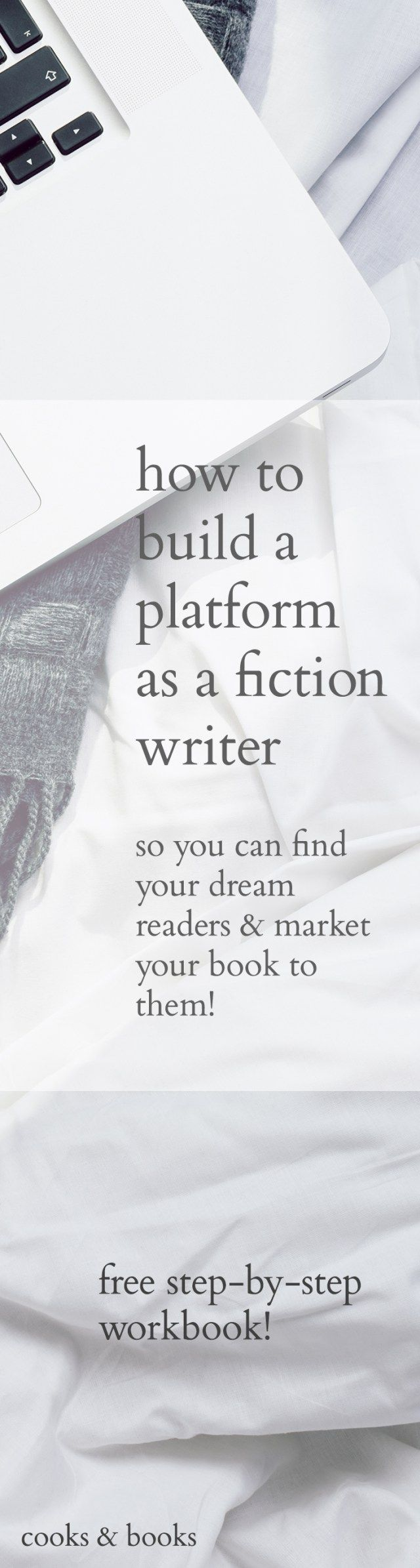 How to Build a Platform as a Fiction Writer [Free Workbook!] - http://cooksplusbooks.com/2016/03/15/how-to-build-a-platform-as-a-fiction-writer-free-workbook/