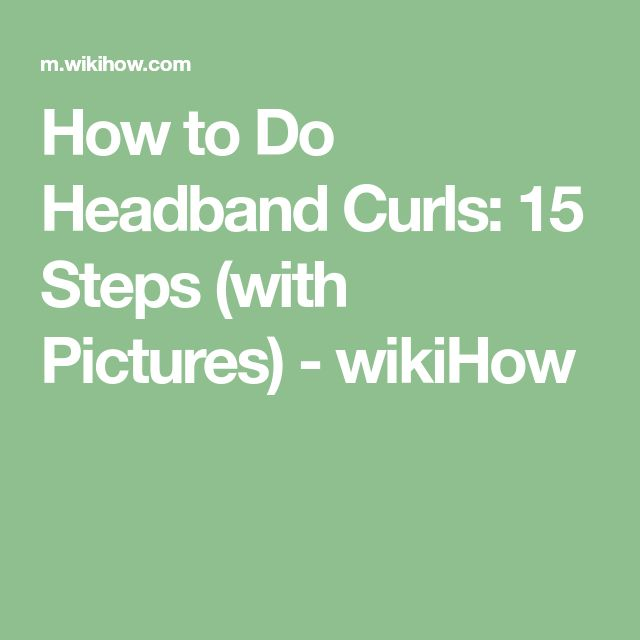 How to Do Headband Curls: 15 Steps (with Pictures) - wikiHow