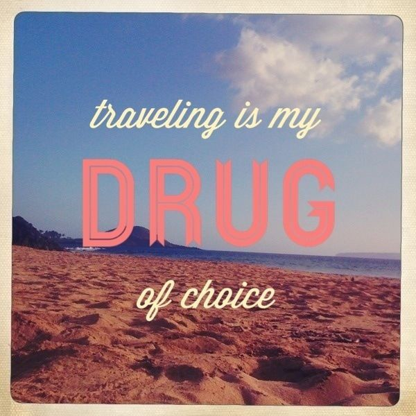 """Traveling is my drug of choice"" - travel quote #travelquotes travel quotes inspiration #travel #quote"