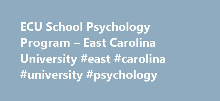 ECU School Psychology Program – East Carolina University #east #carolina #university #psychology http://los-angeles.remmont.com/ecu-school-psychology-program-east-carolina-university-east-carolina-university-psychology/  # School Psychology Program at East Carolina University (ECU) Request more information about the school psychology program by clicking on the links below: School Psychology Program The school psychology program at East Carolina University prepares students for careers as a…