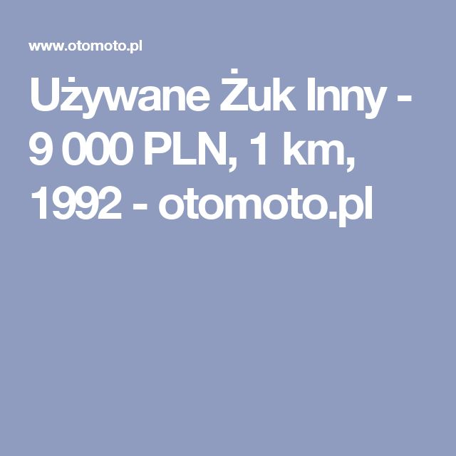 Używane Żuk Inny - 9 000 PLN, 1 km, 1992  - otomoto.pl
