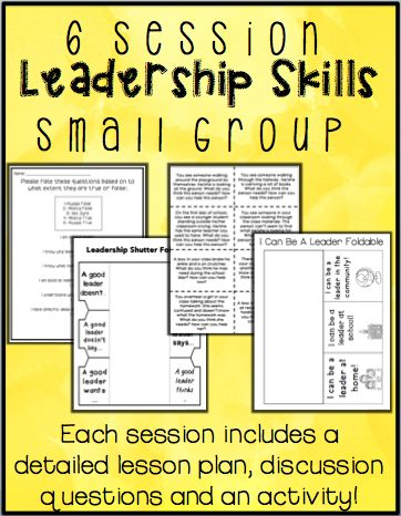 6 Session Leadership Skills Small Group- Engaging lesson plans to help teach leadership skills to your students!