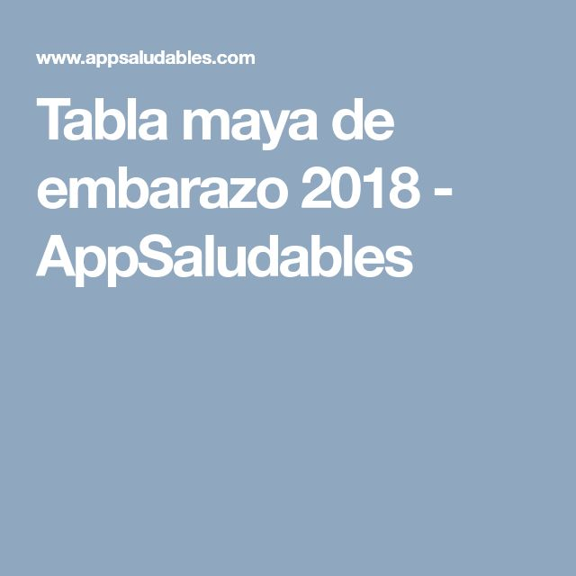 Tabla maya de embarazo 2018 - AppSaludables
