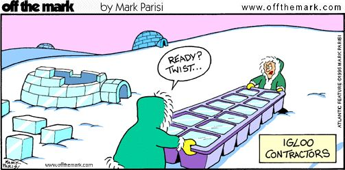 Alaskan builder...: Cartoon, Fun Stuff, Igloo Contractors, Funny Stuff, Humor, Funnies, Clean Jokes