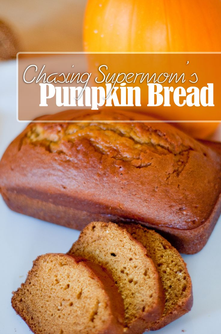 Chasing Supermom's Pumpkin Bread (Makes 2 moist and delicious loaves!)