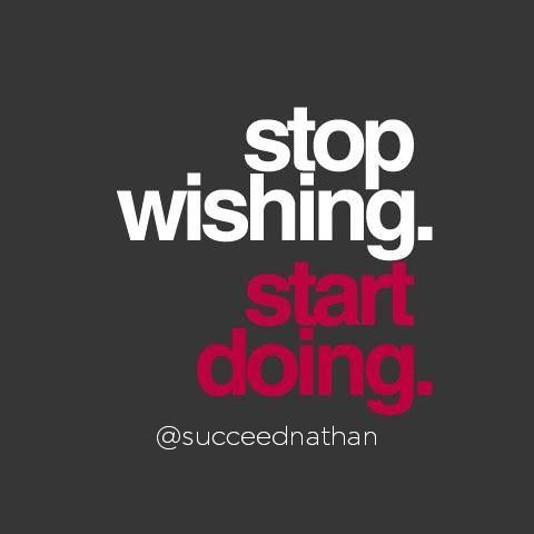 Stop wishing start doing.  #lifestyle #motivationalquotes #success #grind #postoftheday #nevergiveup #beinspired  #business #businesscoach #businessowner #entrepreneur #goals #happiness #hustle #inspire #awesome #beautifulday #perfect #amazingday