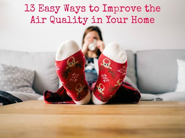 13 Easy Ways to Improve the Air Quality in Your Home