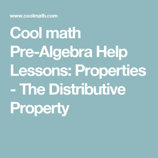 best algebra help ideas ratio and proportion  cool math pre algebra help lessons properties the distributive property