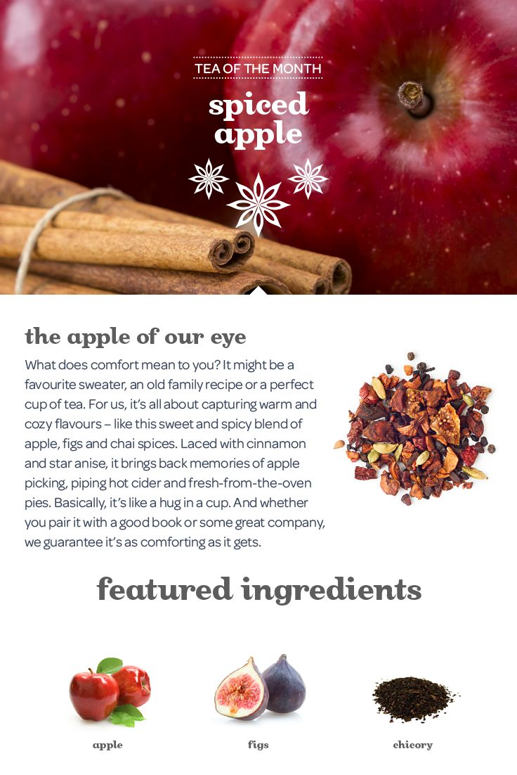 For us, comfort is all about capturing warm and cozy flavours – like this sweet and spicy blend of apple, figs, cinnamon and star anise.