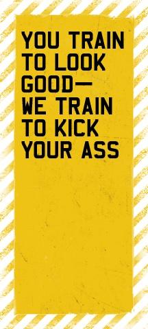 Kick your ass.