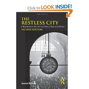The restless city :a short history of New York from colonial times to the present /Joanne Reitano. New York ;London :Routledge,2006.