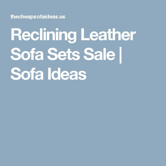 Reclining Leather Sofa Sets Sale | Sofa Ideas