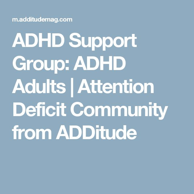 ADHD Support Group: ADHD Adults | Attention Deficit Community from ADDitude