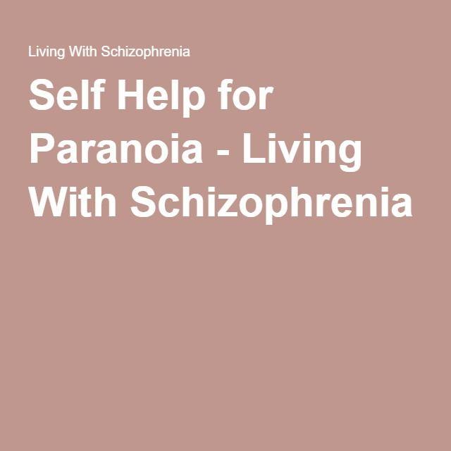 Self Help for Paranoia - Living With Schizophrenia