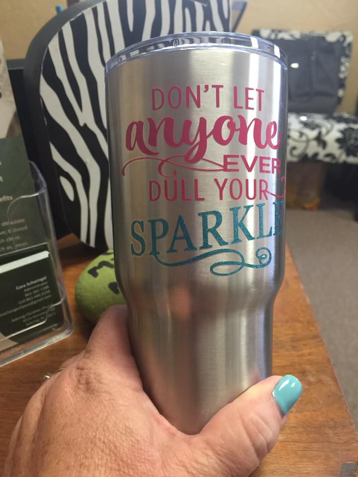 Don T Let Anyone Ever Dull Your Sparkle I Have A Few