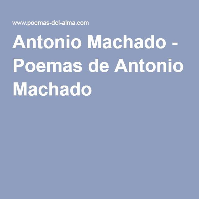 Antonio Machado - Poemas de Antonio Machado Antonio Machado