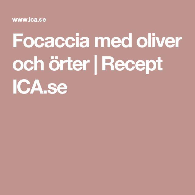 Focaccia med oliver och örter | Recept ICA.se
