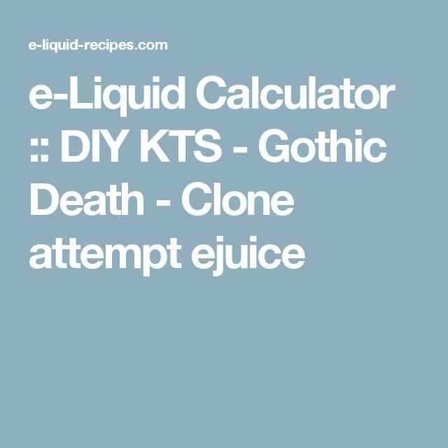 e-Liquid Calculator    :: DIY KTS - Gothic Death - Clone attempt ejuice