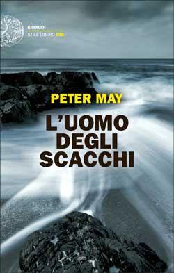 Peter May, L'uomo degli scacchi, Stile Libero Big - DISPONIBILE ANCHE IN EBOOK