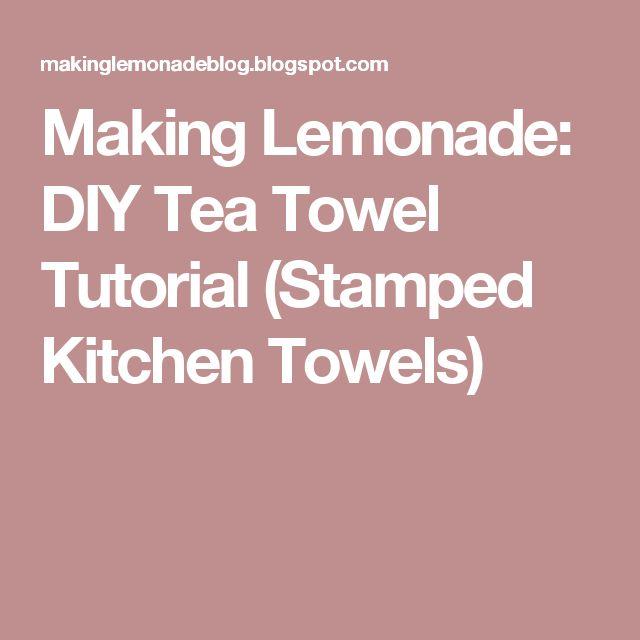 Making Lemonade: DIY Tea Towel Tutorial (Stamped Kitchen Towels)