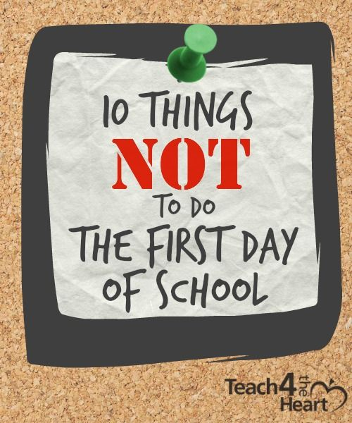 What NOT to Do the First Day of School   Teach 4 the Heart