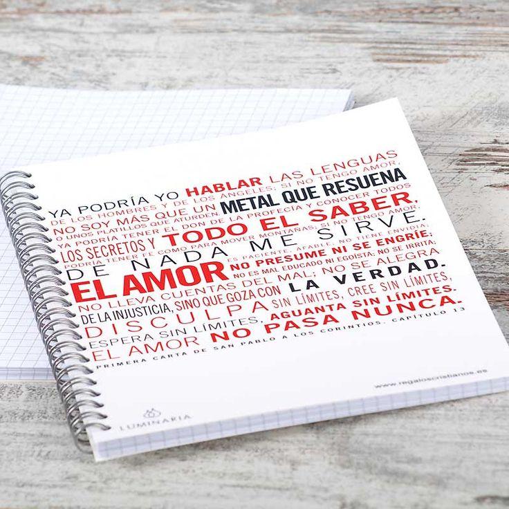 Este cuaderno, lleva impresa La Epístola de San Pablo a Los Corintios, mensajera del Amor. transmite tú también este mensaje en tu cuaderno cada día.