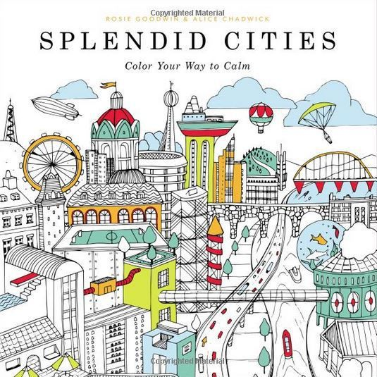 Must Have- Splendid Cities- Color your way to calm by artist rosie goodwin, and alice chadwick - Dzzyn