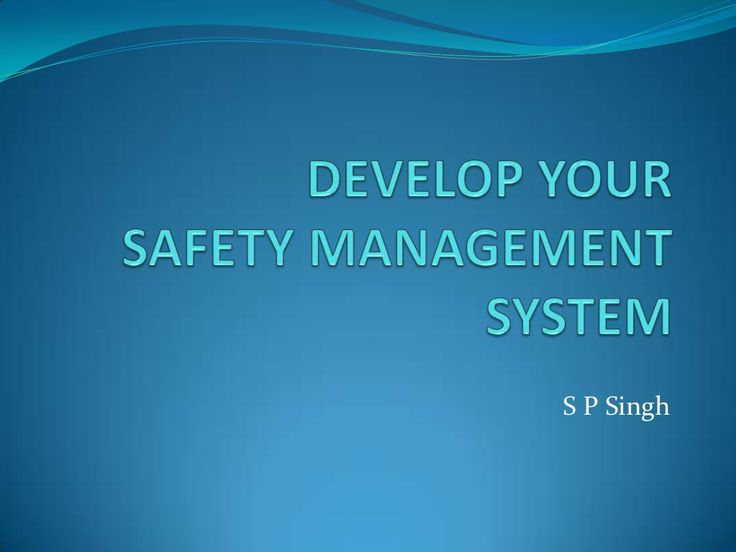 Develop your safety management system by SP  Singh via slideshare