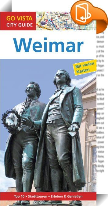 GO VISTA: Reiseführer Weimar    :  'Wo finden Sie auf einem so engen Fleck noch so viel Gutes!' Goethes Worte über die Stadt sind auch heute noch gültig, denn die kulturelle Vielfalt Weimars reicht vom Museum für Ur- und Frühgeschichte über die Stätten der klassischen und nachklassischen Zeit bis zu Ausstellungen mit moderner Kunst, dem Deutschen Nationaltheater sowie vielen kleinen Theatern und Kabaretts.