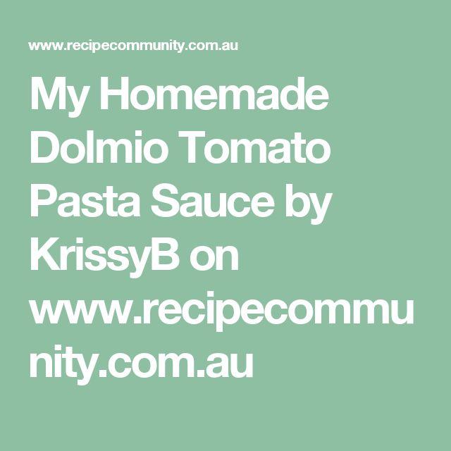 My Homemade Dolmio Tomato Pasta Sauce by KrissyB on www.recipecommunity.com.au