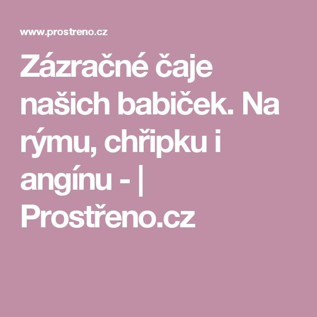 Zázračné čaje našich babiček. Na rýmu, chřipku i angínu -   Prostřeno.cz