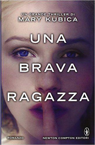 Le Lettrici Impertinenti: [Recensione] UNA BRAVA RAGAZZA - Mary Kubica