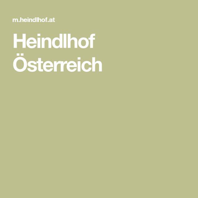 Heindlhof Österreich