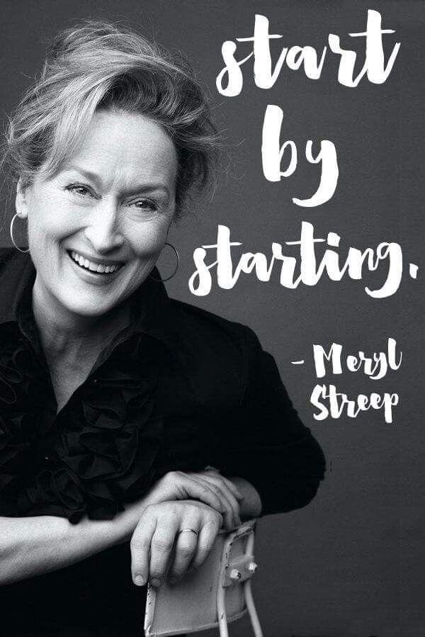 Start by starting..Meryl Streep ♡♡