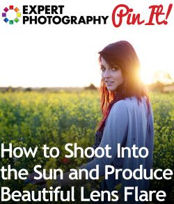 How to Shoot Into the Sun and Produce Beautiful Lens Flare