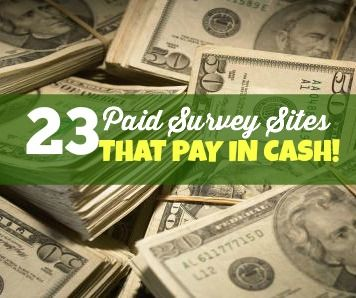 23 Paid Survey Sites That Pay In Cash - http://www.guide2free.com/paid-surveys/23-paid-survey-sites-that-pay-in-cash/