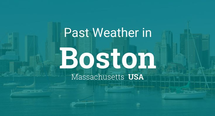 Past Weather in Boston, Massachusetts, USA — Yesterday or Further Back