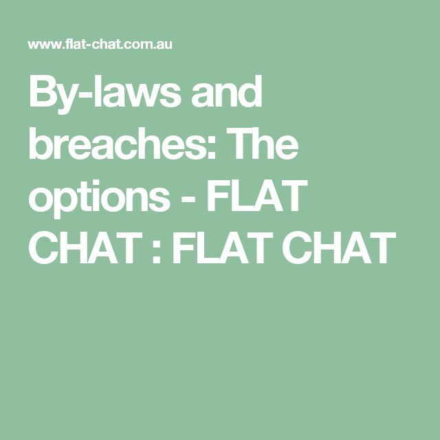 By-laws and breaches: The options - FLAT CHAT : FLAT CHAT