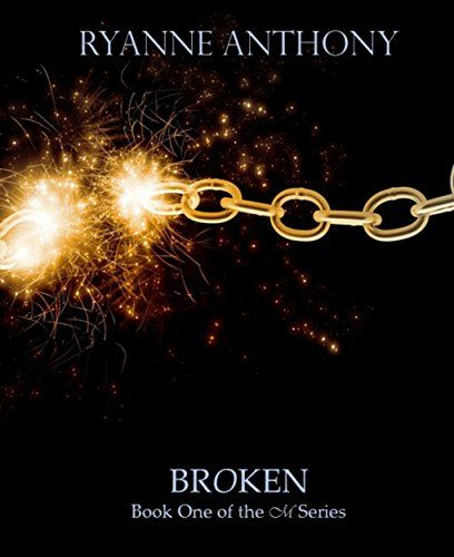 """Get """"Broken"""" (Book One of the M Series) by Ryanne Anthony for 99c/99p on Amazon"""
