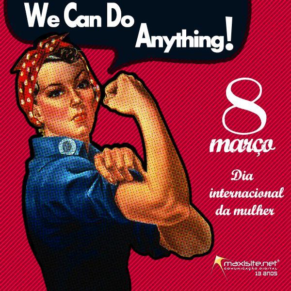 Dia Internacional da Mulher - Maxisite Comunicação