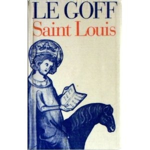 Saint Louis: Amazon.fr: Jacques Le Goff: Livres