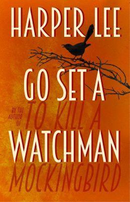 Go Set a Watchman by Harper Lee