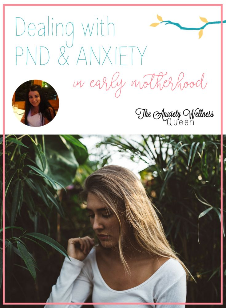 Dealing with Post Natal Depression and Anxiety in early Motherhood
