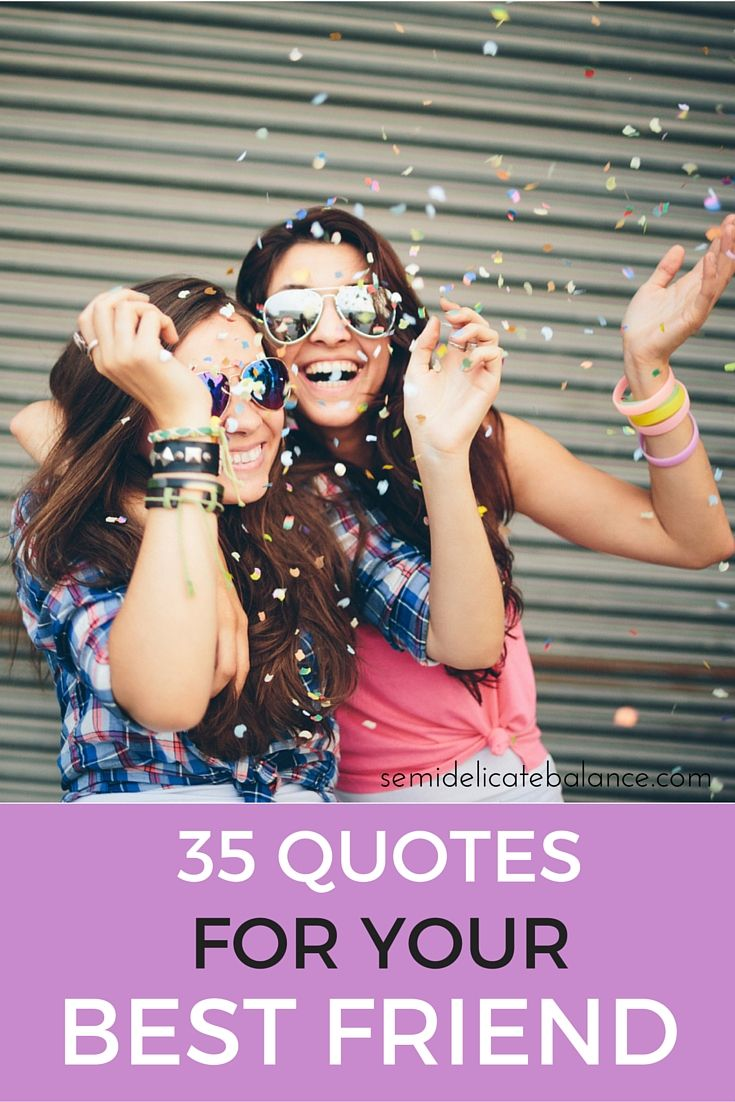 the best about best friends Best friends make the good times better and the hard times easier ~ author unknown you can always tell when two people are best friends because that was the thing about best friends like sisters and mothers, they could piss you off and make you cry and break your heart, but in the end.