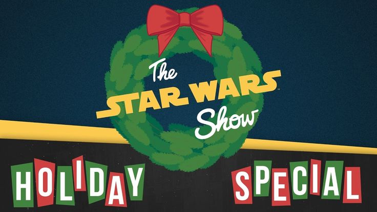 The Star Wars Show Holiday Special! | The Star Wars Show.