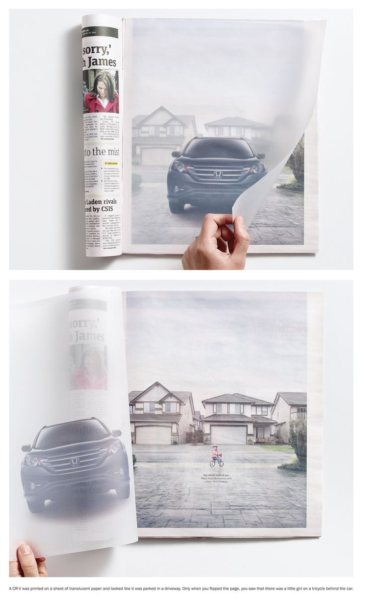 "Honda. Creative idea of explaining the car model's USP (""see what's behind you"") with print advertising."