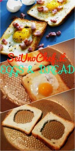 Eggs & bread http://www.seiunochef.it/sucy/seiunochef/Recipe/785