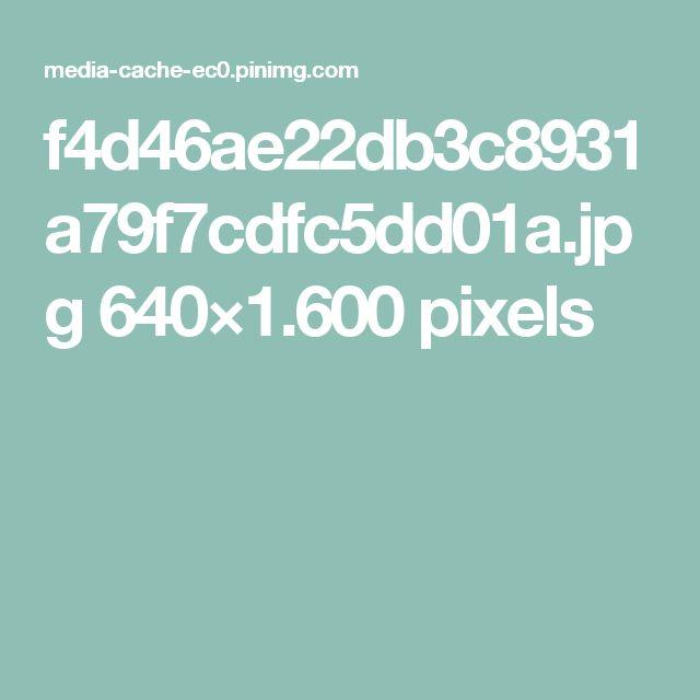 f4d46ae22db3c8931a79f7cdfc5dd01a.jpg 640×1.600 pixels