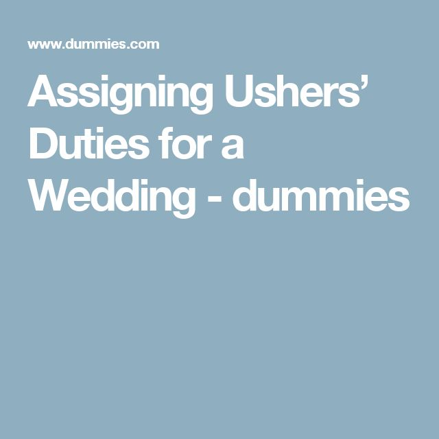 Assigning Ushers' Duties for a Wedding - dummies